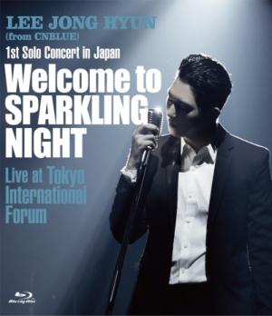 イ・ジョンヒョン/CNBLUE 1stソロコンサート「Welcome to SPARKLING NIGHT ...