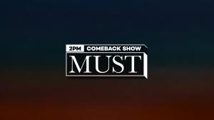 ファン待望の2PMカムバックSP「2PM Comeback Show 'MUST' 字幕版」9/4日本初放送・VOD配信